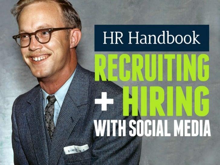 HR Handbook: Recruiting + Hiring with Social Media