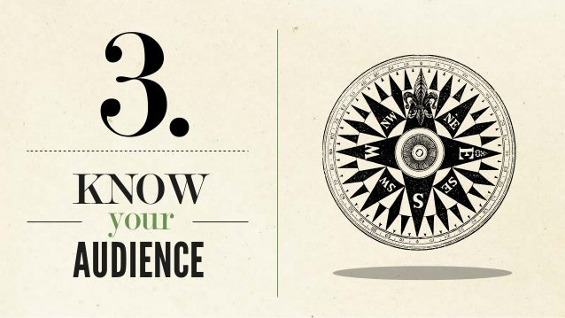 3.KNOW your AUDIENCE