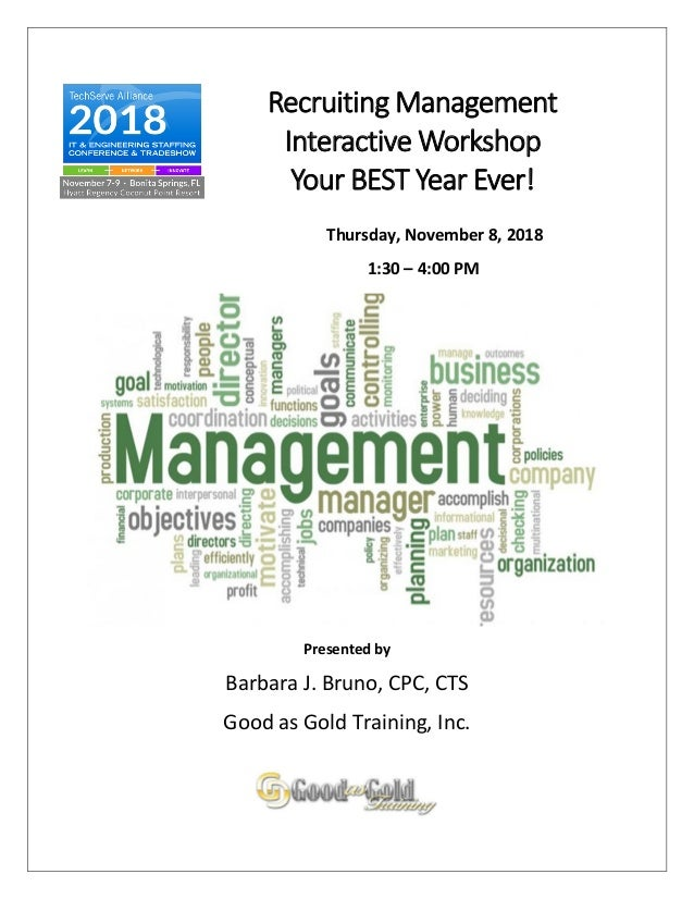 Recruiting Management Interactive Workshop Your BEST Year Ever! Thursday, November 8, 2018 1:30 – 4:00 PM Presented by Bar...