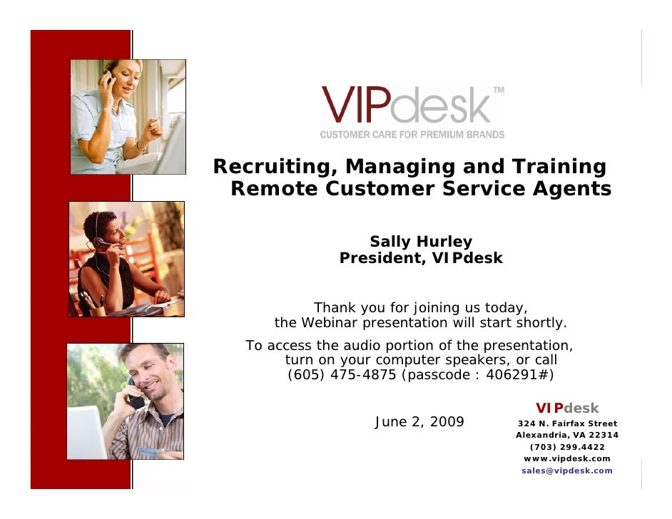 Cover Slide    Recruiting, Managing and Training  Remote Customer Service Agents                        Sally Hurley      ...