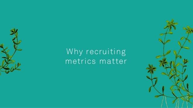 Why recruiting metrics matter