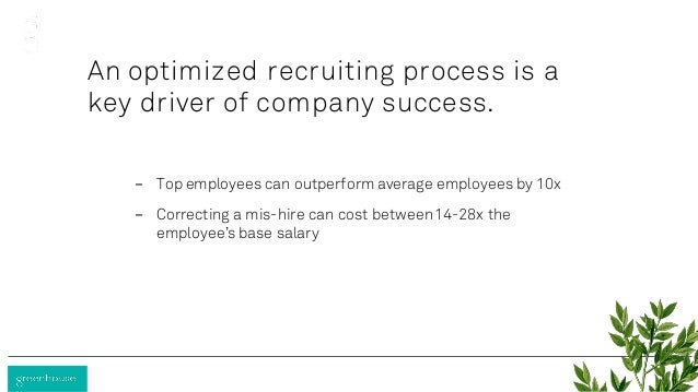 An optimized recruiting process is a key driver of company success. - Top employees can outperform average employees by 10...