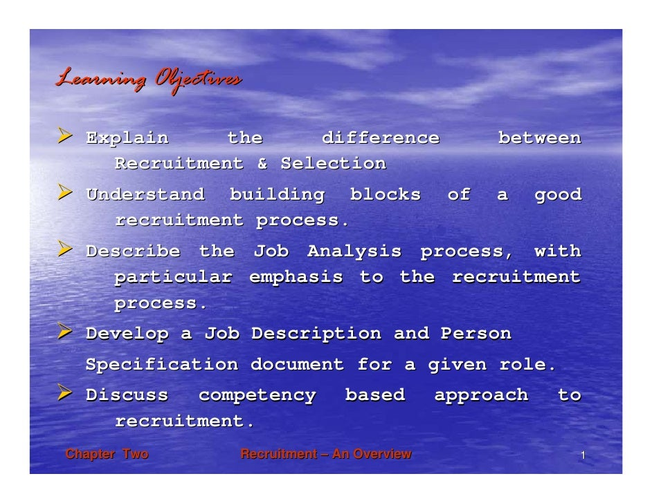 Learning Objectives   Explain     the     difference                   between     Recruitment & Selection   Understand bu...