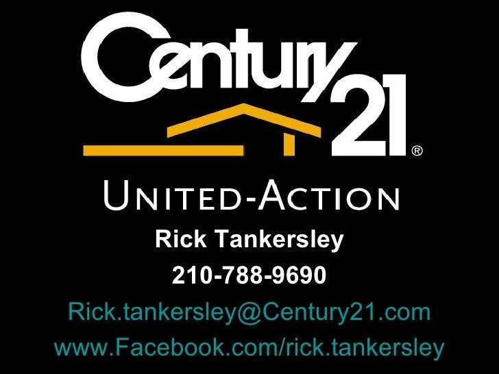Century 21 United Action3520 N loop 1604 ESan Antonio Texas, 78247Rick Tankersley, 210-788-9690         Rick Tankersley   ...