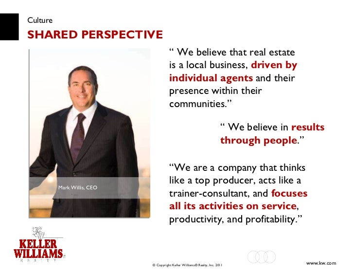 """Culture SHARED PERSPECTIVE """"  We believe that real estate is a local business,  driven by individual agents  and their pre..."""