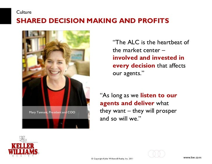 """Culture SHARED DECISION MAKING AND PROFITS Mary Tennant, President and COO """" The ALC is the heartbeat of the market center..."""