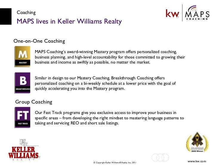 Coaching MAPS lives in Keller Williams Realty One-on-One Coaching MAPS Coaching's award-winning Mastery program offers per...