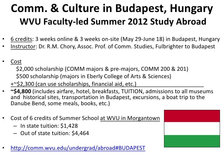 Comm. & Culture in Budapest, Hungary      WVU Faculty-led Summer 2012 Study Abroad• 6 credits: 3 weeks online & 3 weeks on...