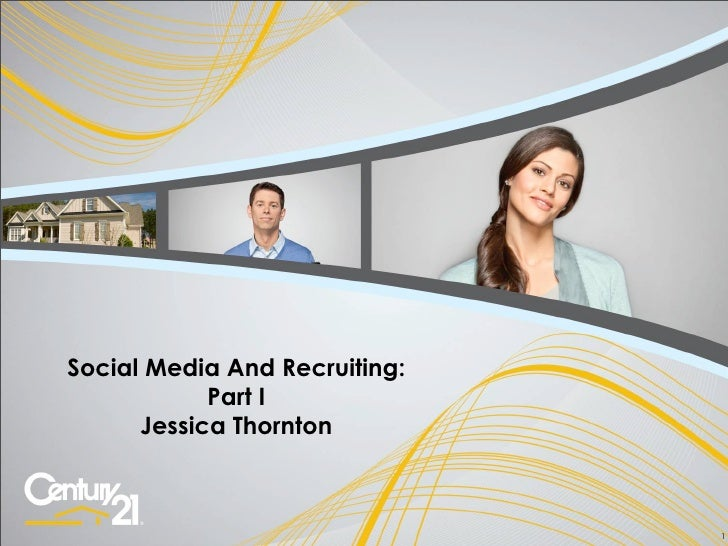 Social Media And Recruiting:            Part I      Jessica Thornton                               1