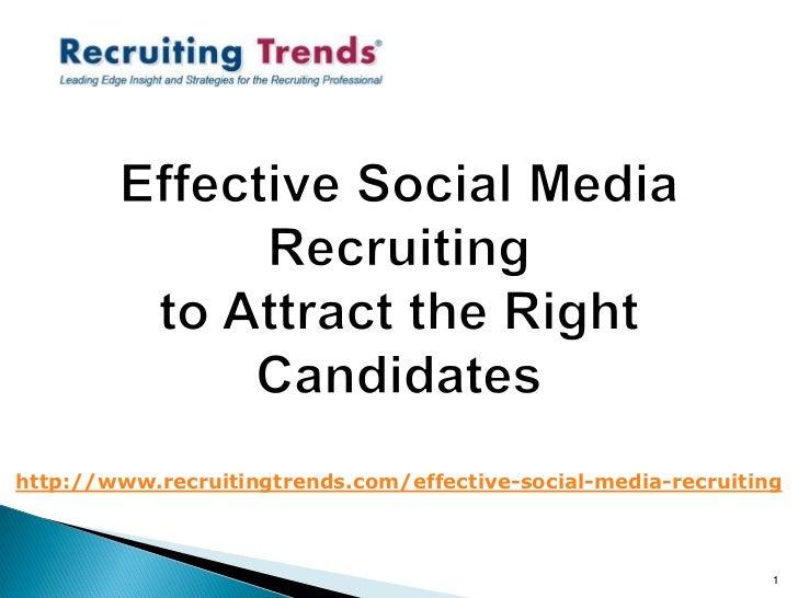 http://www.recruitingtrends.com/effective-social-media-recruiting                                                         ...