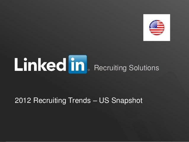 Recruiting Solutions2012 Recruiting Trends – US Snapshot                                       ORGANIZATION NAME