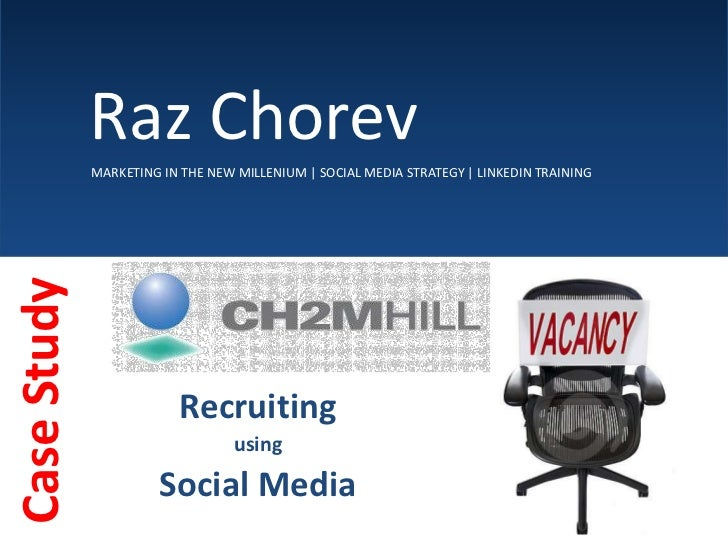 Raz Chorev<br />MARKETING IN THE NEW MILLENIUM | SOCIAL MEDIA STRATEGY | LINKEDIN TRAINING<br />Recruiting <br />usin...