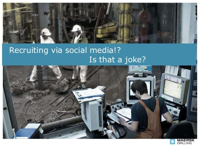 Recruiting via Facebook  - the Maersk Drilling story Slide 3