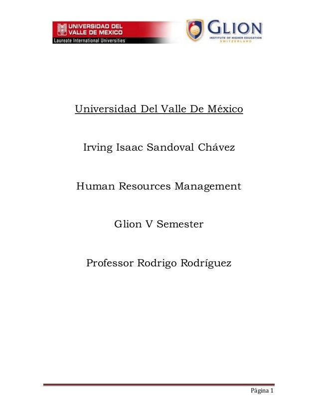 Página 1 Universidad Del Valle De México Irving Isaac Sandoval Chávez Human Resources Management Glion V Semester Professo...