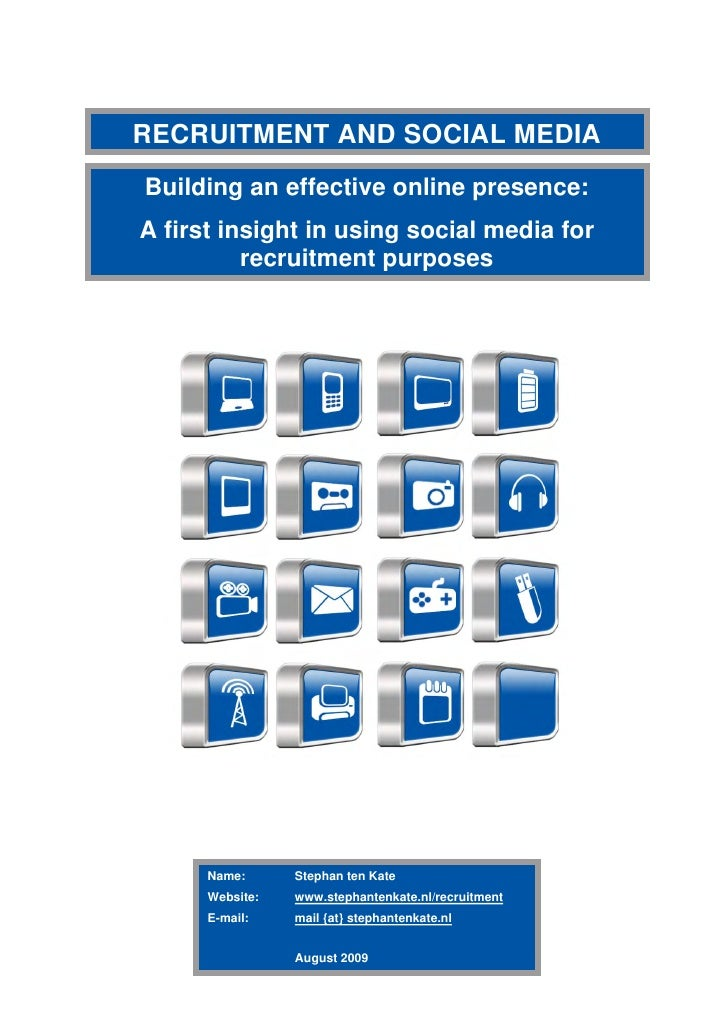 RECRUITMENT AND SOCIAL MEDIABuilding an effective online presence:A first insight in using social media for          recru...