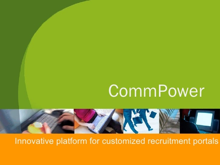 CommPower Innovative platform for customized recruitment portals