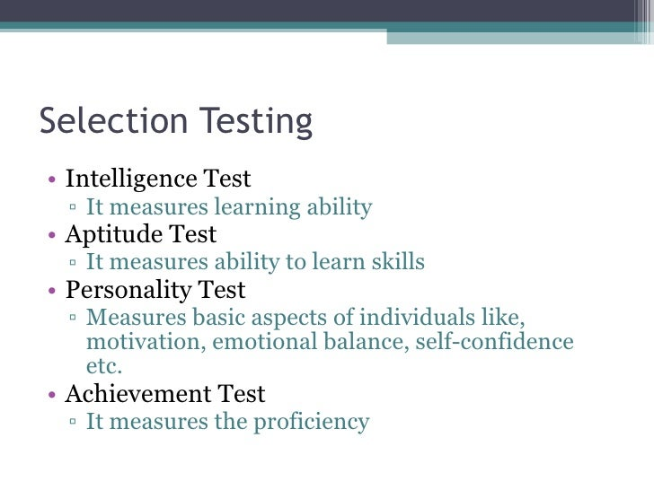 intelligence testing and the job selection Learn about pre-employment testing intelligence/aptitude testing knowledge only attainable after starting the job advantages of pre-employment testing.