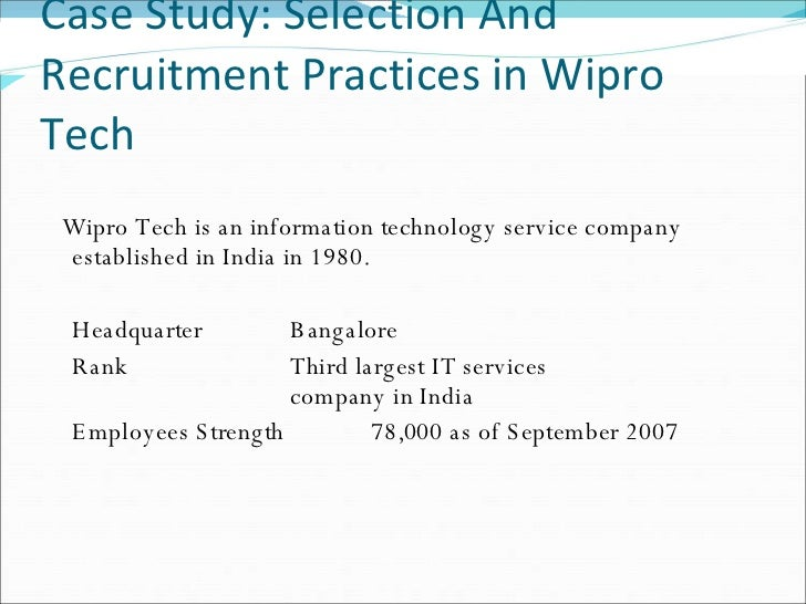 recruitment and selection of wipro Hi, just follow the following steps/tips which will definitely help you in your wipro-bpo interview process: 1 first round: english written test (prep.
