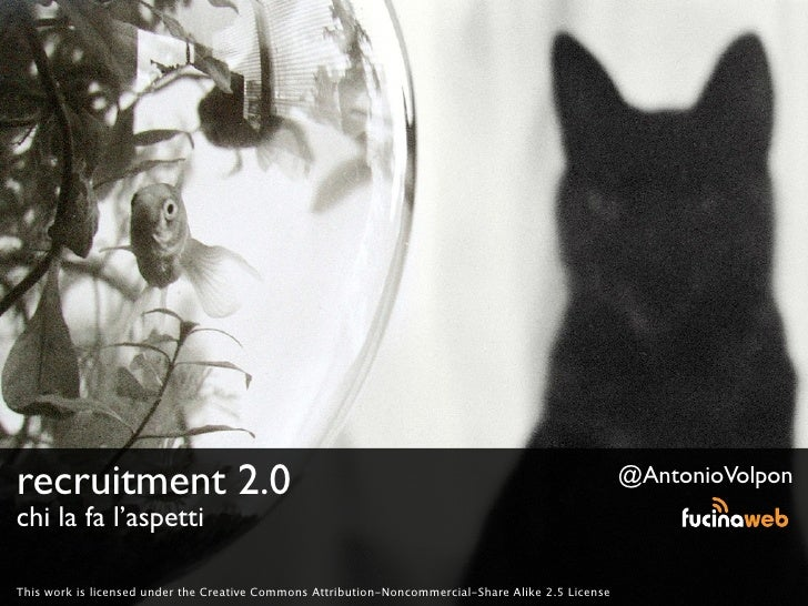 recruitment 2.0                                                                                      @AntonioVolpon chi la...