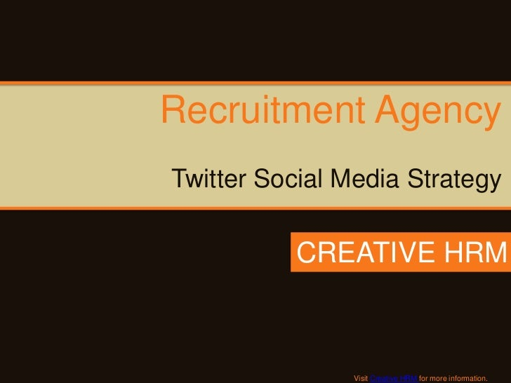 Recruitment AgencyTwitter Social Media Strategy          CREATIVE HRM                Visit Creative HRM for more informati...