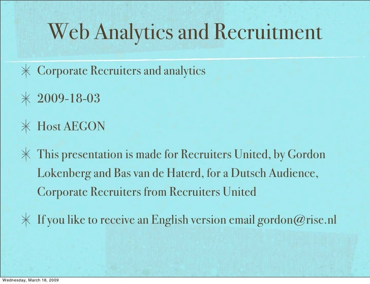 Web Analytics and Recruitment                Corporate Recruiters and analytics                 2009-18-03                ...