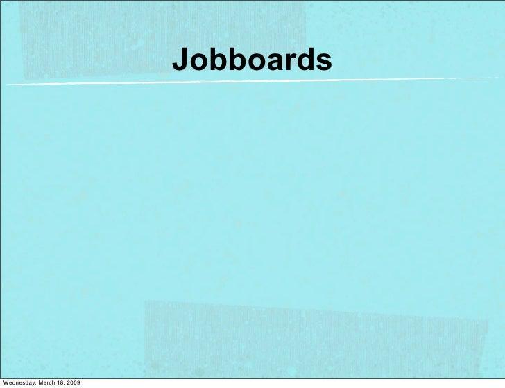 Jobboards     Wednesday, March 18, 2009