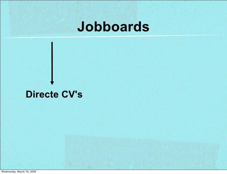 Jobboards                     Directe CV's     Wednesday, March 18, 2009