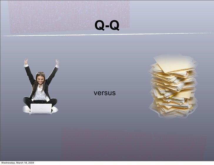 Q-Q                                versus     Wednesday, March 18, 2009
