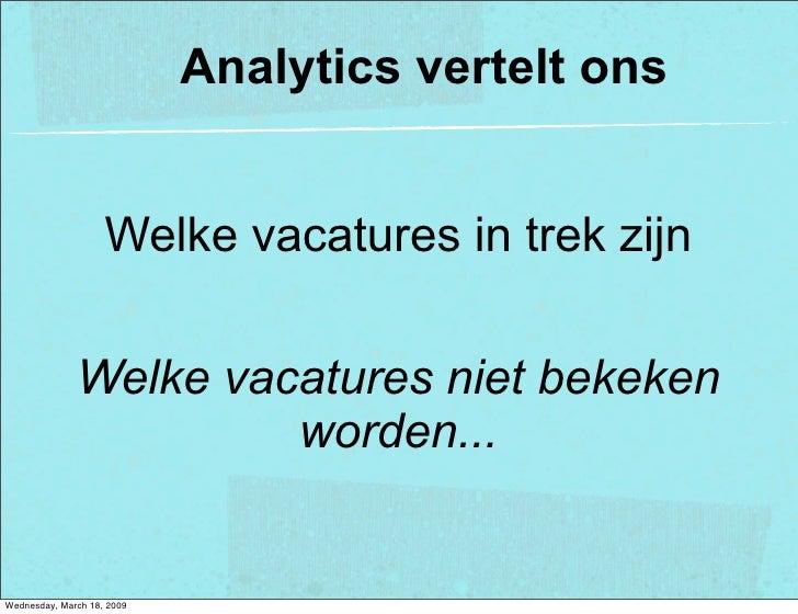 Analytics vertelt ons                       Welke vacatures in trek zijn                Welke vacatures niet bekeken      ...