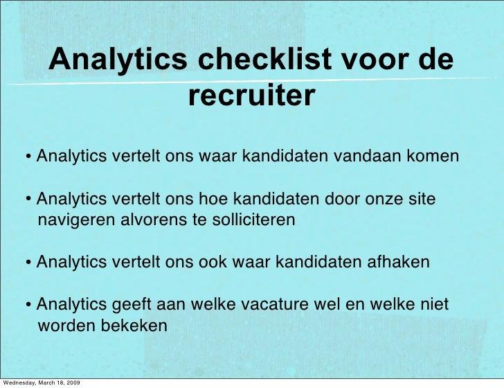 Analytics checklist voor de                        recruiter       • Analytics vertelt ons waar kandidaten vandaan komen  ...