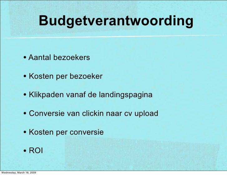 Budgetverantwoording                 • Aantal bezoekers                • Kosten per bezoeker                • Klikpaden va...