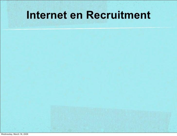 Internet en Recruitment     Wednesday, March 18, 2009