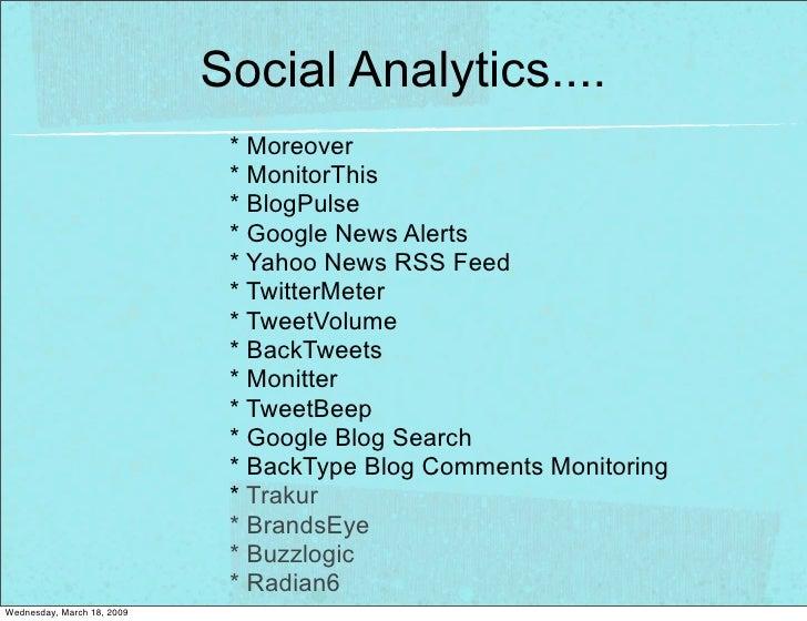 Social Analytics....                              * Moreover                              * MonitorThis                   ...