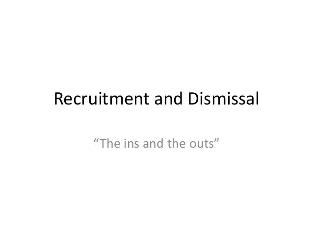 "Recruitment and Dismissal""The ins and the outs"""