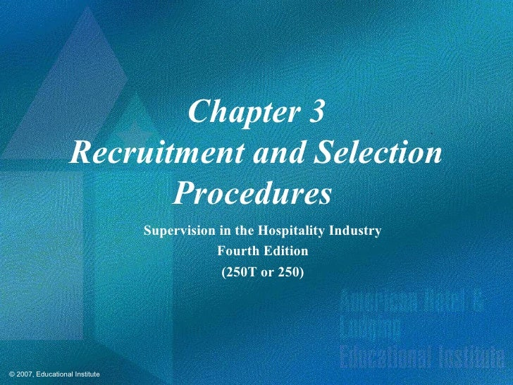 Chapter 3 Recruitment and Selection Procedures   Supervision in the Hospitality Industry Fourth Edition (250T or 250)