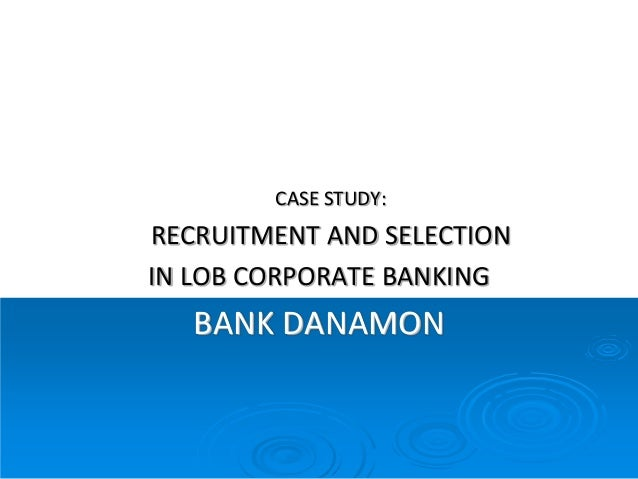 Hiring and selection process: HBR case Study - SlideShare