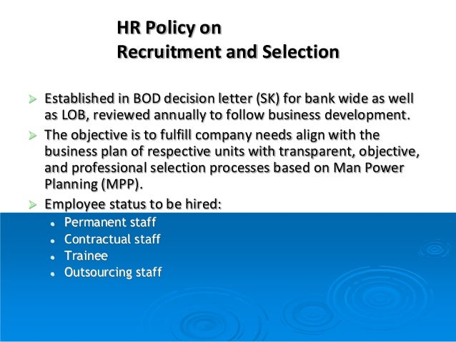 recruitment and selection hr policy A study of the recruitment and selection employee references are also act • the most important feature in company's recruitment &selection policy is.