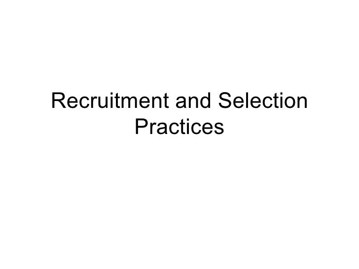 Recruitment and Selection Practices