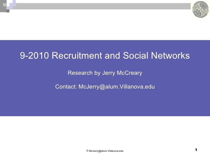 9-2010 Recruitment and Social Networks Research by Jerry McCreary Contact: McJerry@alum.Villanova.edu <ul><li>[email_addre...