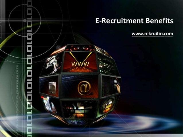 E-Recruitment Benefits www.rekruitin.com