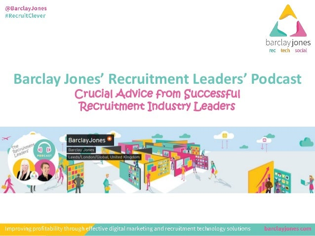Barclay Jones' Recruitment Leaders' Podcast Crucial Advice from Successful Recruitment Industry Leaders