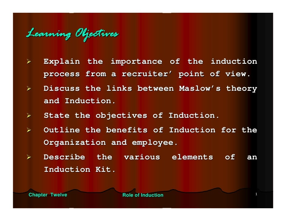 Learning Objectives     Explain the importance of the induction     process from a recruiter' point of view.     Discuss t...