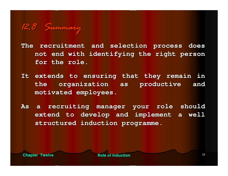 manage recruitment and induction process Topic 1: develop recruitment, selection and induction policies and procedures 1  1a analyse plans to identify relevant policies and objectives 2 1b develop.