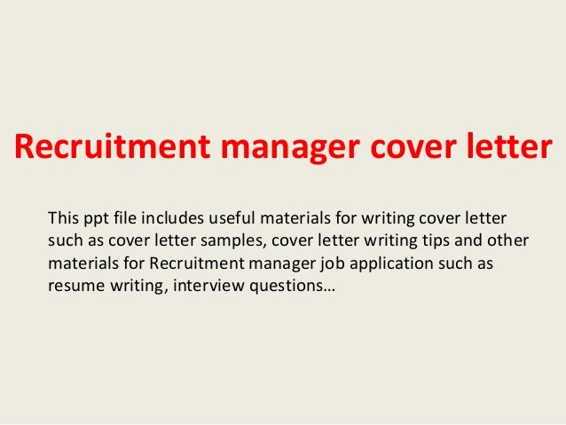 Recruitment Manager Cover Letter This Ppt File Includes Useful Materials  For Writing Cover Letter Such As Recruitment Manager Cover Letter Sample ...