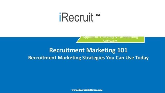 Applicant Tracking & Onboarding Software Recruitment Marketing 101 Recruitment Marketing Strategies You Can Use Today www....