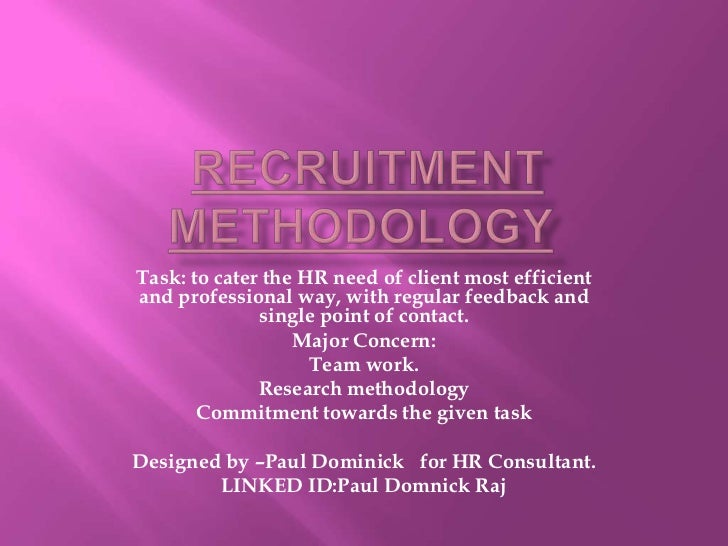 Task: to cater the HR need of client most efficientand professional way, with regular feedback and              single poi...