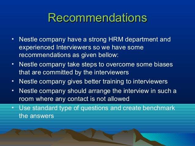 recruitment selection process in nestle Of the recruitment process is required the selection process the nestlé human resources policy nestl.