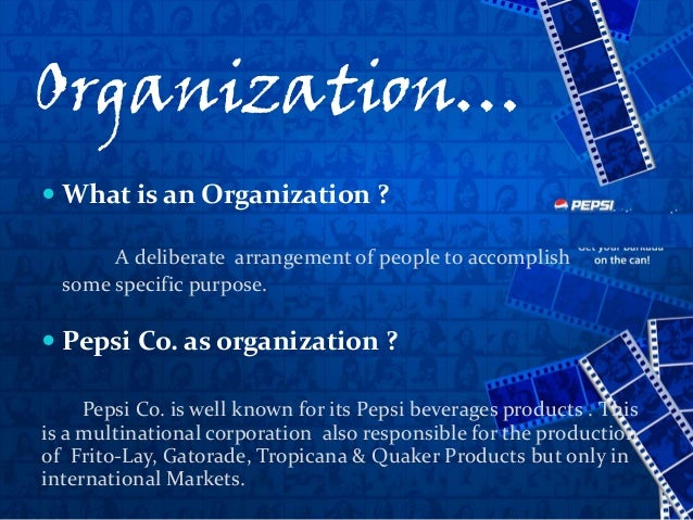 organizational culture of pepsi Chapter 15: organizational culture 151 building a customer service culture: the case of nordstrom 152 understanding organizational culture 153 characteristics of organizational culture 121 taking on the pepsi challenge.