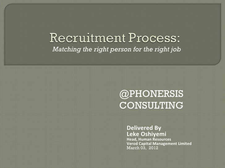 Matching the right person for the right job                      @PHONERSIS                      CONSULTING               ...
