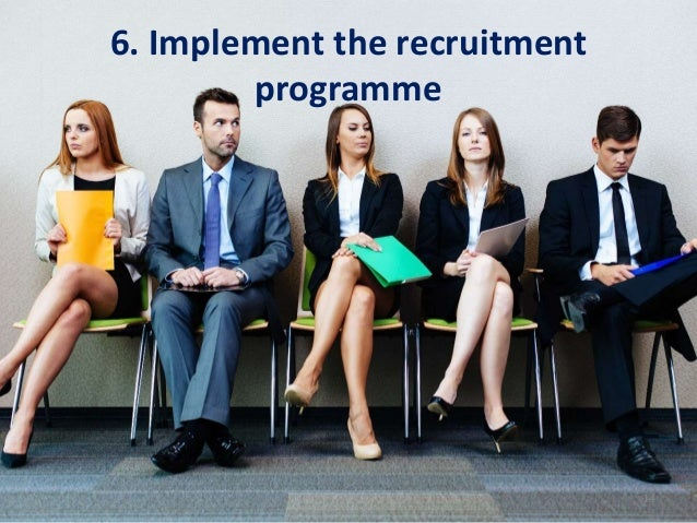 6. Implement the recruitment programme 14